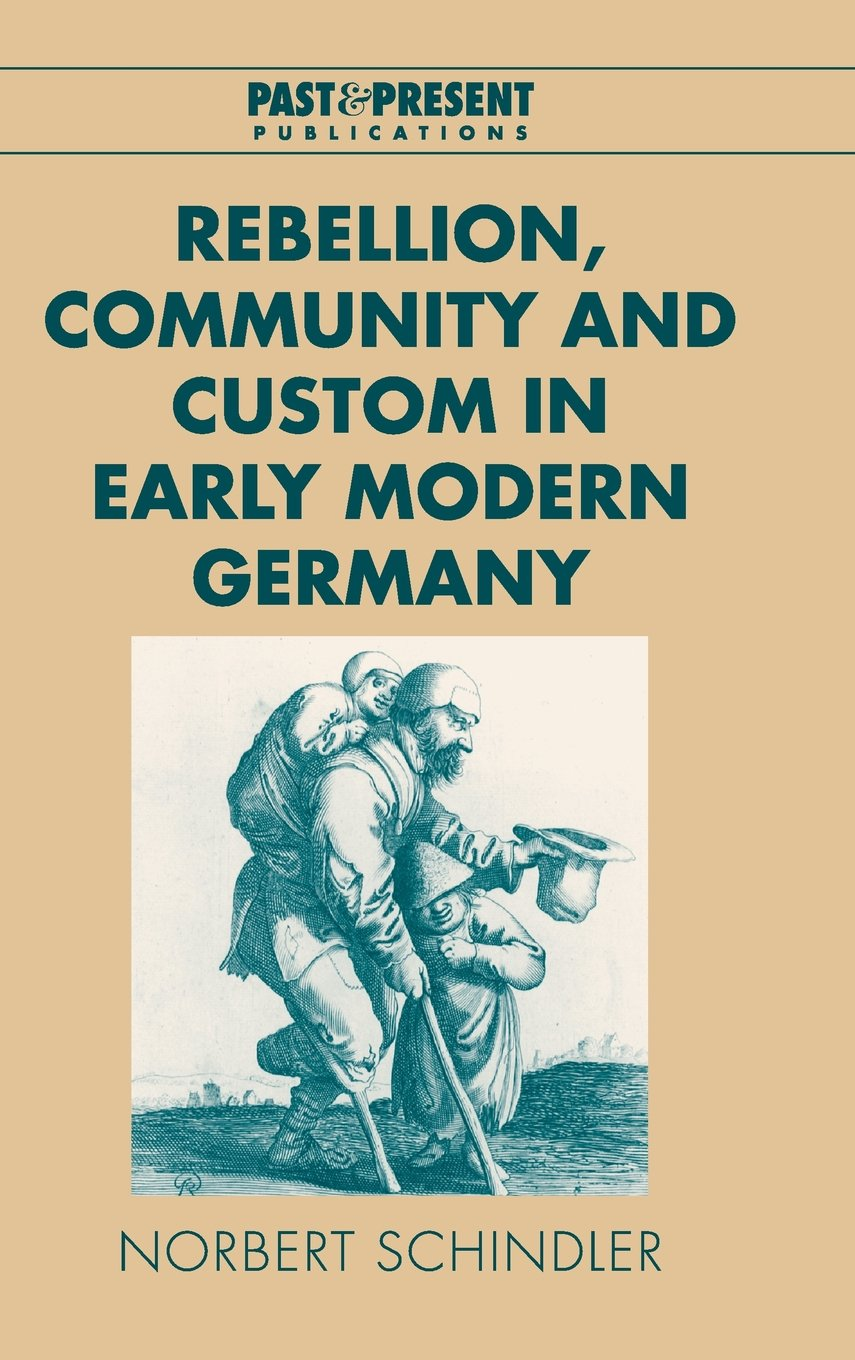 Read Online Rebellion, Community and Custom in Early Modern Germany (Past and Present Publications) pdf epub