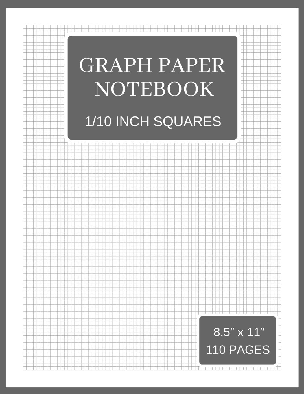 Graph Paper Notebook: 10 Squares Per Inch (Large, 110 Pages, Gray and White Soft Cover)