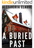 A Buried Past: A Riveting Mystery (A Jacqueline Frye Mystery Book 1)