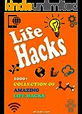 Life Hacks: 1000+ Collection of Amazing Life Hacks (English Edition)