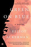 Green on Blue: A Novel