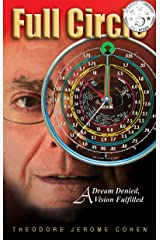 Full Circle: A Dream Denied, A Vision Fulfilled Kindle Edition
