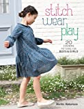 Stitch, Wear, Play: 20 Charming Patterns for Boys & Girls