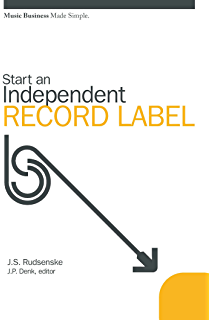 Amazon start and run your own record label third edition start an independent record label music business made simple fandeluxe Choice Image