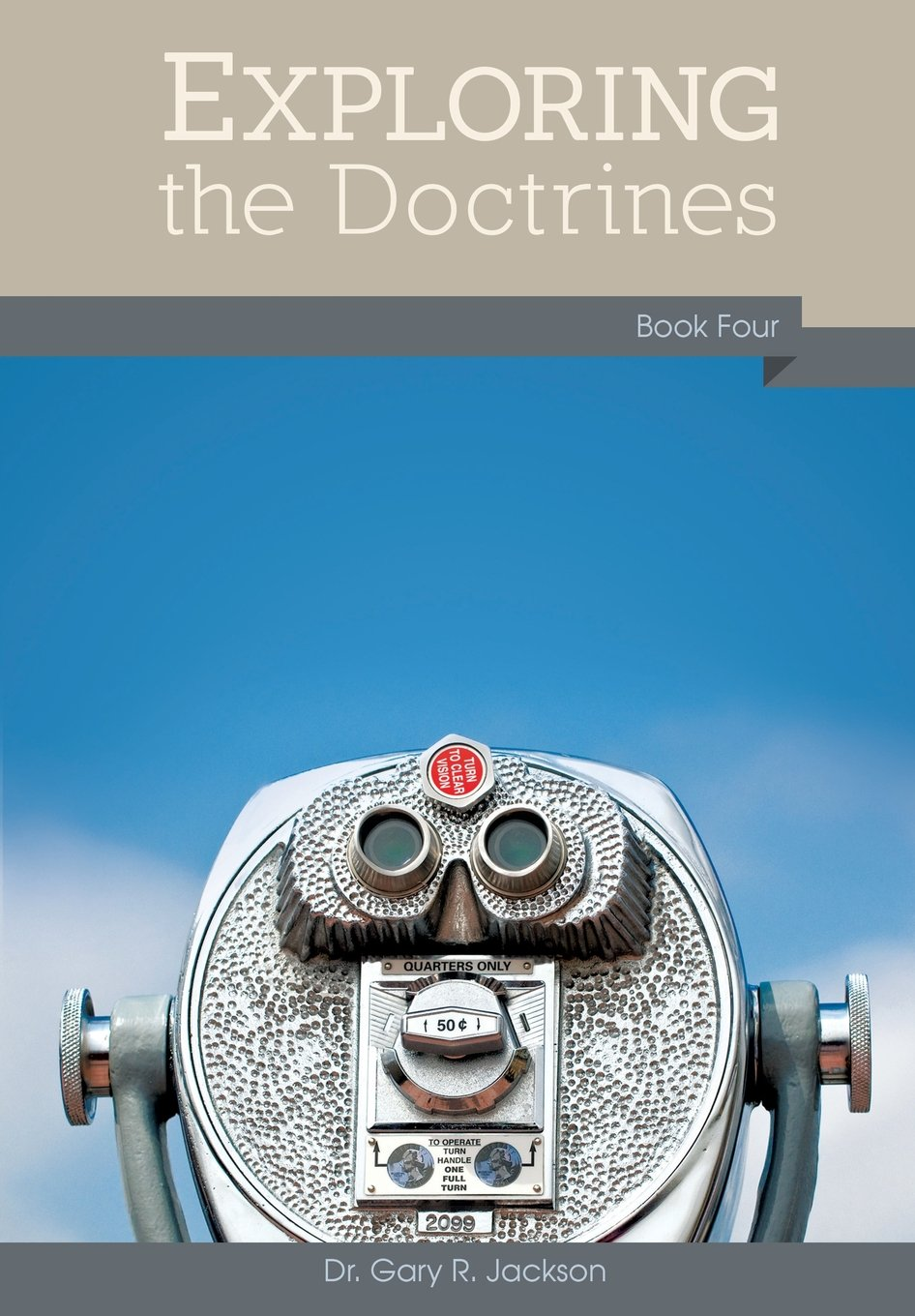 Exploring the Doctrines: Book Four