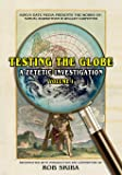Testing the Globe: A Zetetic Investigation (Volume)