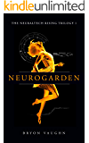 Neurogarden (NeuralTech Rising Book 1)