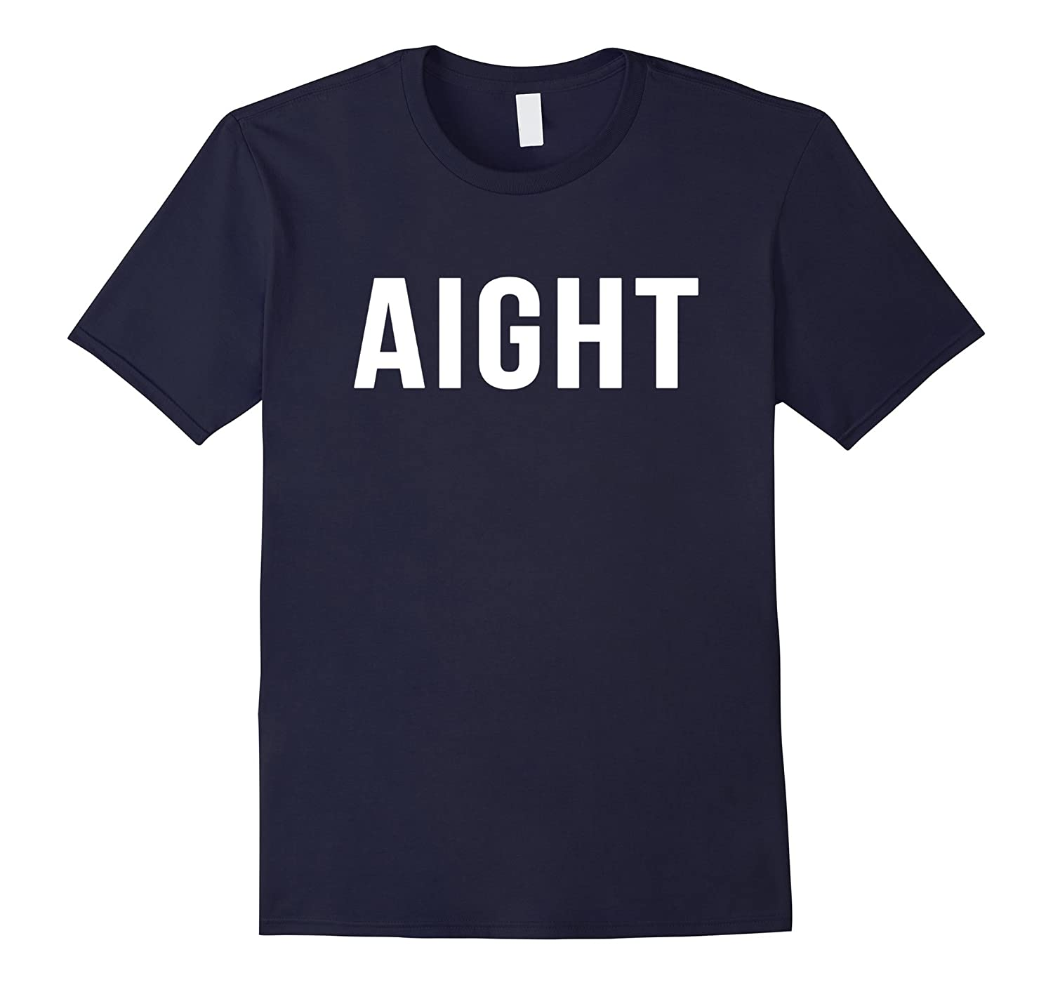 Aight Novelty Gift Sarcastic Funny 90s Hip Hop TShirts- TPT
