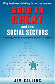 Good to great amazon jim collins 0201566620996 books good to great and the social sectors a monograph to accompany good to great fandeluxe Gallery