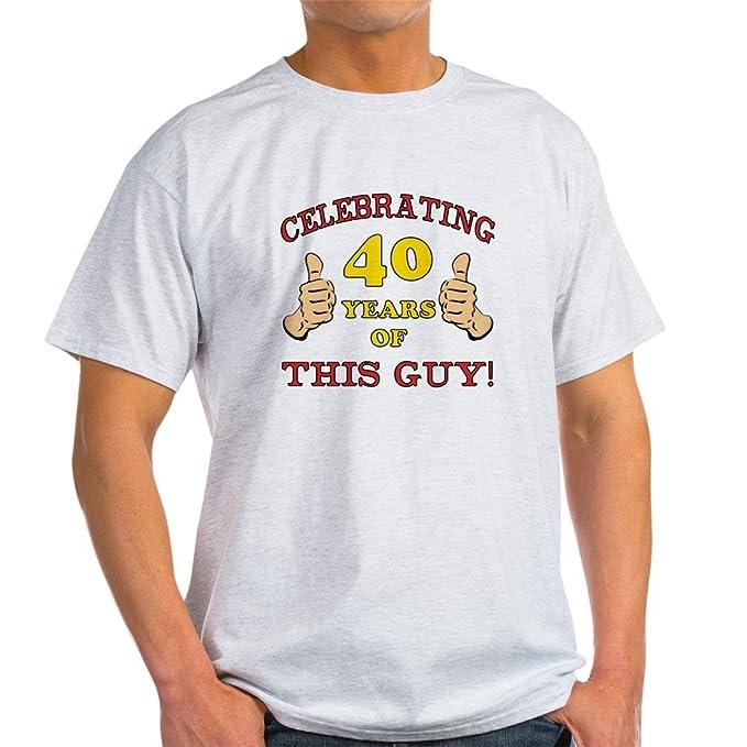 fbe18cac15e CafePress 40th Birthday Gift For Him Light T-Shirt 100% Cotton T-Shirt