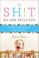 The Sh!t No One Tells You: A Guide to Surviving Your Baby's First Year Kindle Edition
