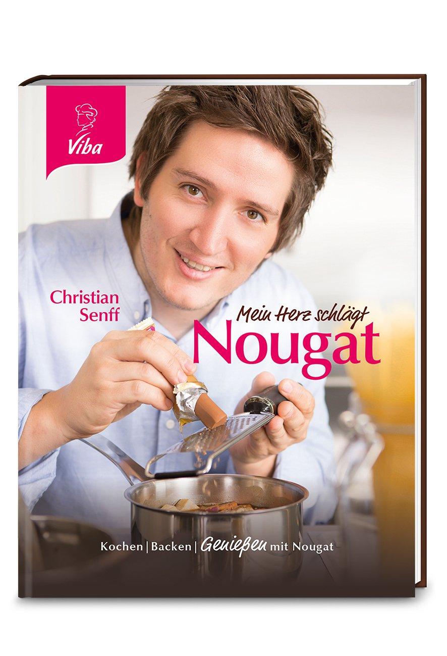 Mein Herz schlägt Nougat: Kochen/Backen/Genießen mit Nougat