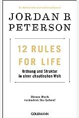 12 Rules For Life: Ordnung und Struktur in einer chaotischen Welt - Dieses Buch verändert Ihr Leben! Hardcover