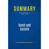 Summary: David and Goliath: Review and Analysis of Gladwell's Book