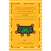 Phil Gordon's Little Gold Book: Advanced Lessons for Mastering Poker 2.0 (English Edition)