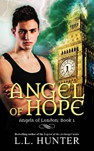 Angel of Hope: A Nephilim Universe Book (Angels of London 1)