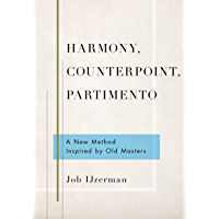 Harmony, Counterpoint, Partimento: A New Method Inspired by Old Masters book cover