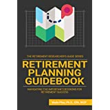 Retirement Planning Guidebook: Navigating the Important Decisions for Retirement Success (The Retirement Researcher Guide Ser