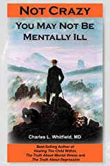 Not Crazy: You May Not Be Mentally Ill Paperback