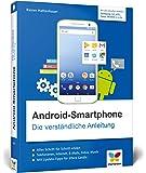 Android-Smartphone: Die verständliche Anleitung – für Android 7 Nougat und ältere Versionen ab Android 5