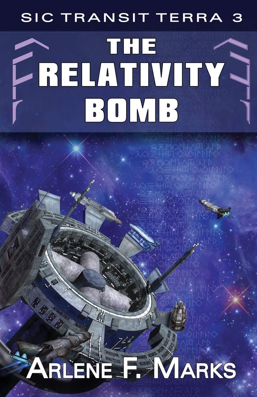 The Relativity Bomb (Sic Transit Terra) (Volume 3) PDF