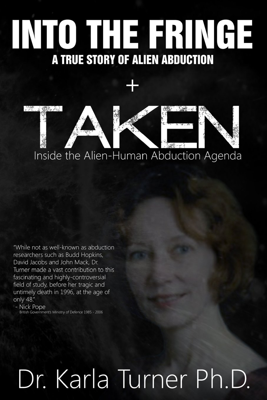 Read Online Taken + Into The Fringe: The Dr Karla Turner Bundle: The Revised Karla Turner Works pdf