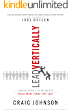 Lead Vertically: Inspire People to Volunteer and Build Great Teams that Last