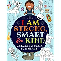 Image for I Am Strong, Smart & Kind: A Coloring Book For Girls