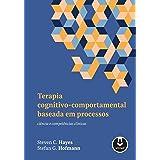 Terapia Cognitivo-Comportamental Baseada em Processos: Ciência e Competências Clínicas
