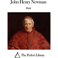 Works of John Henry Newman (English Edition)