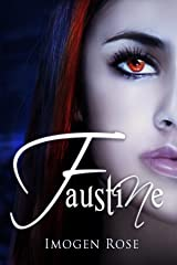 FAUSTINE (Bonfire Chronicles Book One) Kindle Edition