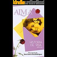 ALMA: Historia de Vida (Parte Uno) (Spanish Edition)