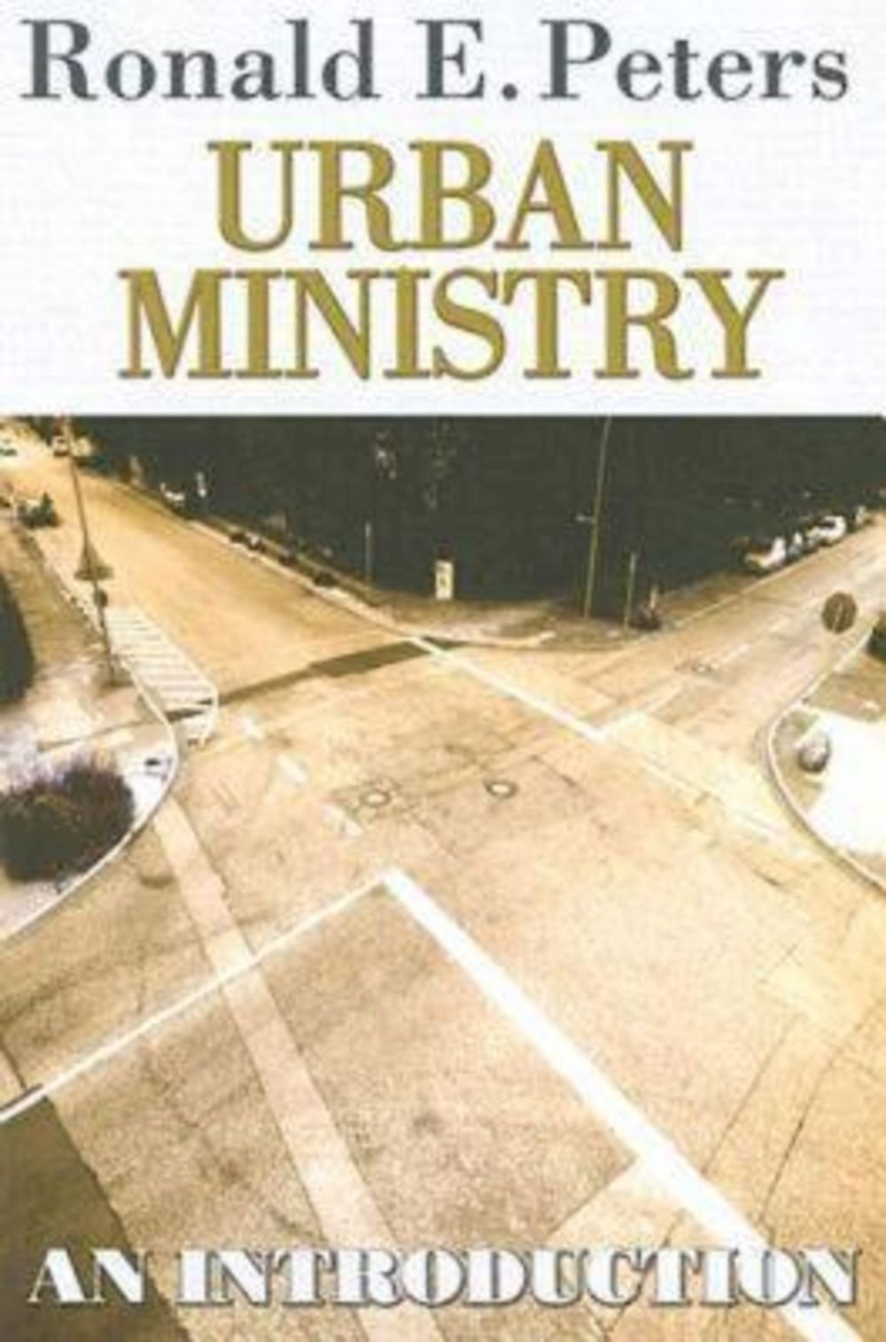 Amazon: Urban Ministry: An Introduction (9780687642250): Ronald E  Peters: Books