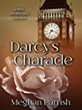 Darcy's Charade: A Pride and Prejudice Variation (English Edition)
