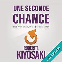 Une Seconde Chance: Pour votre argent, votre vie et notre monde