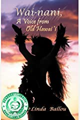 Wai-nani: A Voice from Old Hawai'i Kindle Edition