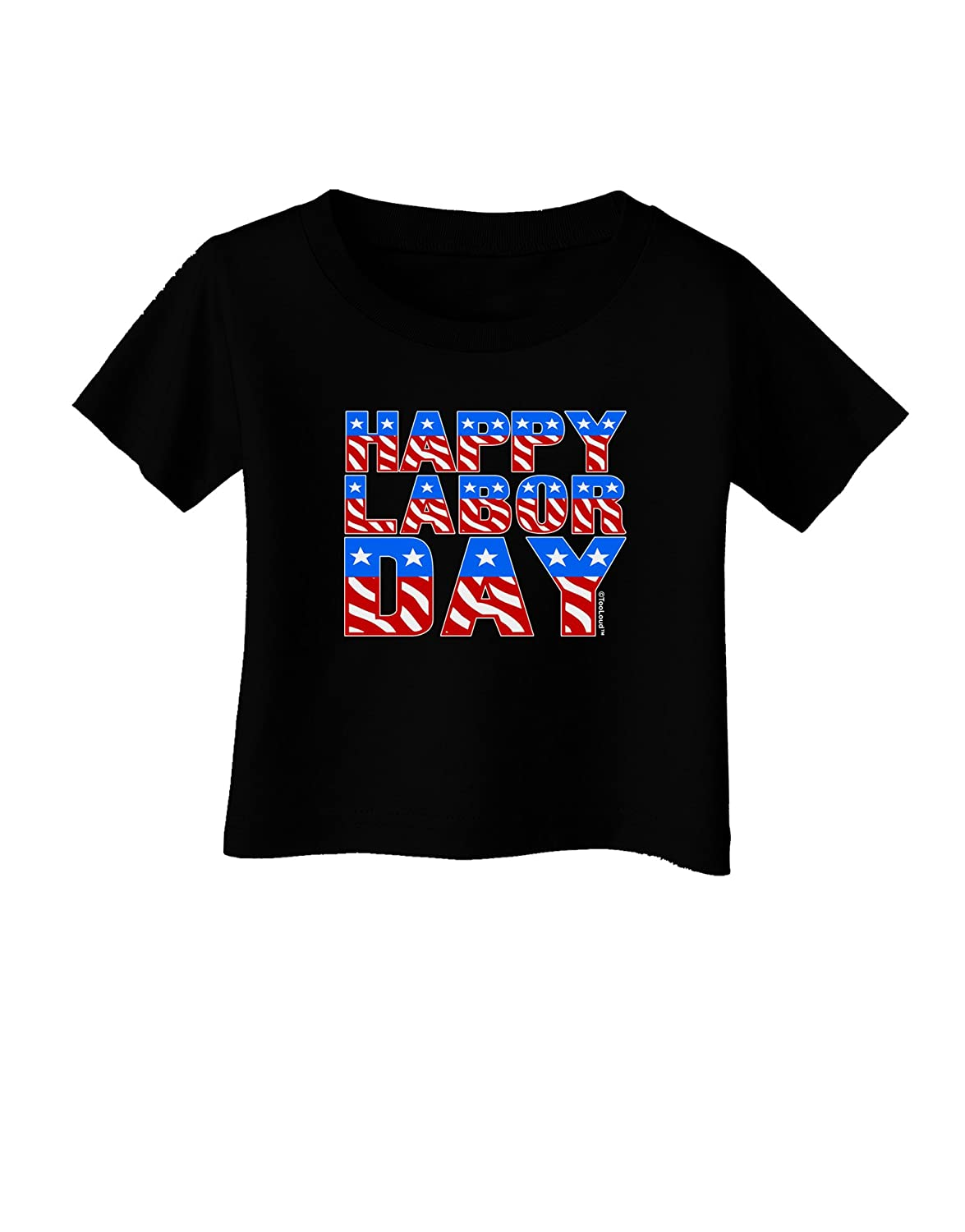 TooLoud Happy Labor Day ColorText Infant T-Shirt Dark