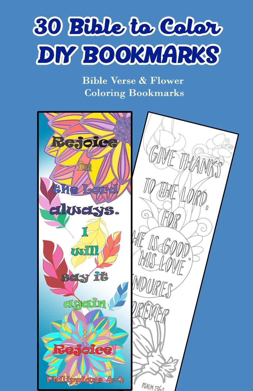 30 Bible To Color DIY Bookmarks Verse Flower Coloring V Design 9781546813880 Amazon Books