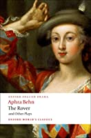 The Rover And Other Plays (Oxford World's
