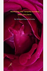Manifesting Inner Tranquility: Journaling: Abby's Glory Series Kindle Edition