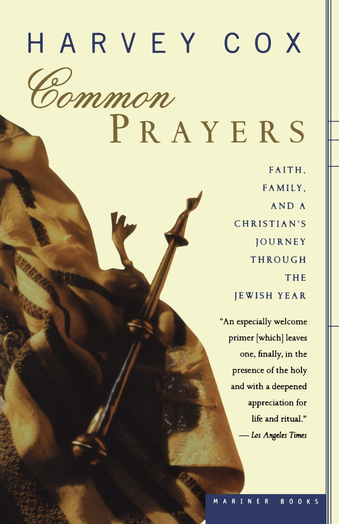 Common Prayers: Faith, Family, and a Christian's Journey Through the Jewish  Year: Harvey Cox: 9780618257331: Amazon.com: Books