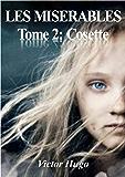 LES MISERABLES Tome 2 (édition illustrée): Cosette