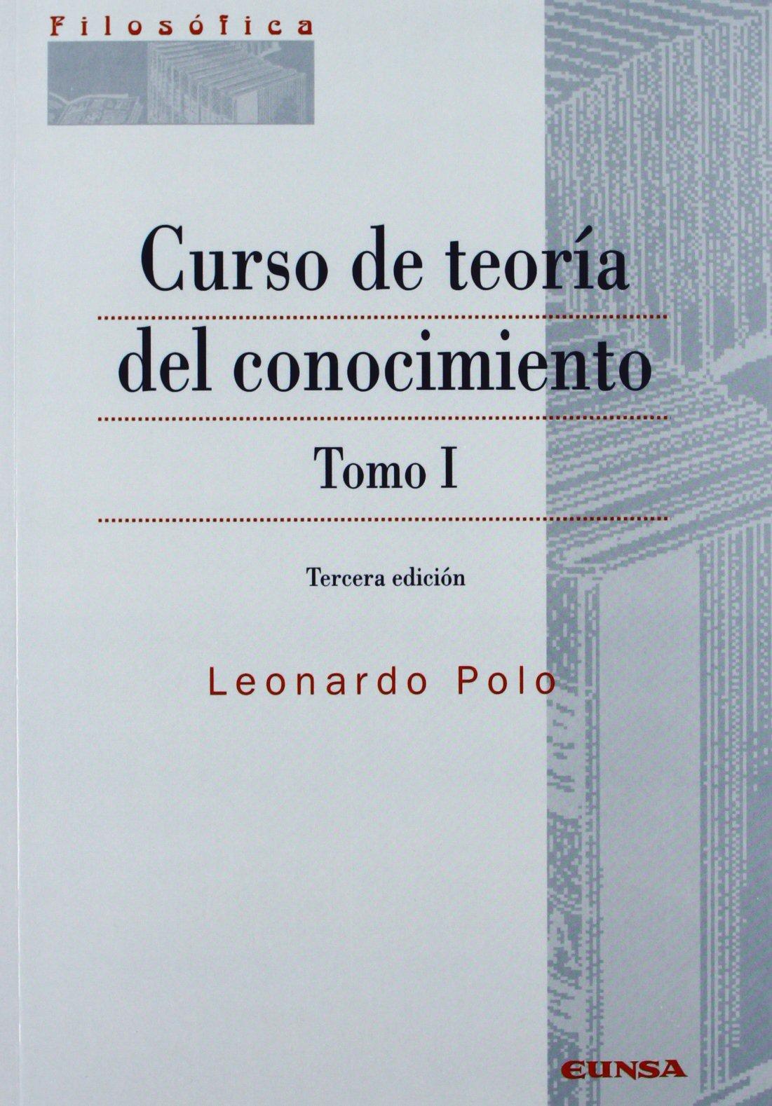 Curso de teoría del conocimiento: Vol.1: Amazon.es: Leonardo Polo ...