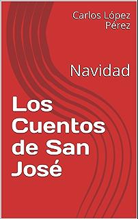 Los Cuentos de San José: Navidad (Spanish Edition)