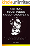 Mental Toughness & Self-Discipline: The Simple 4-Step Framework of NAVY SEALS and SPARTAN WARRIORS to Declutter Your…