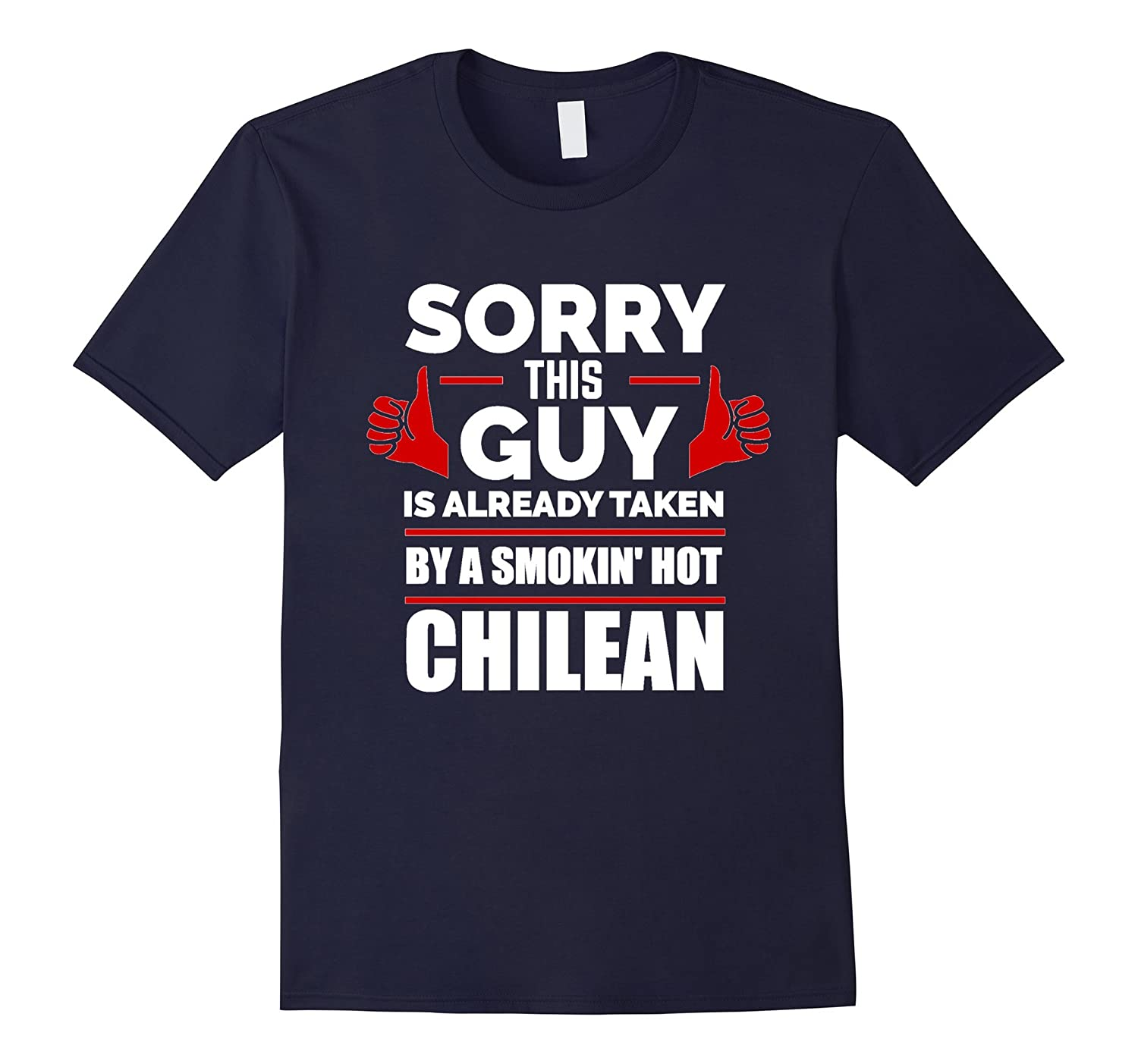 Sorry This Guy is Taken by a Smoking Hot Chilean T-shirt-Vaci