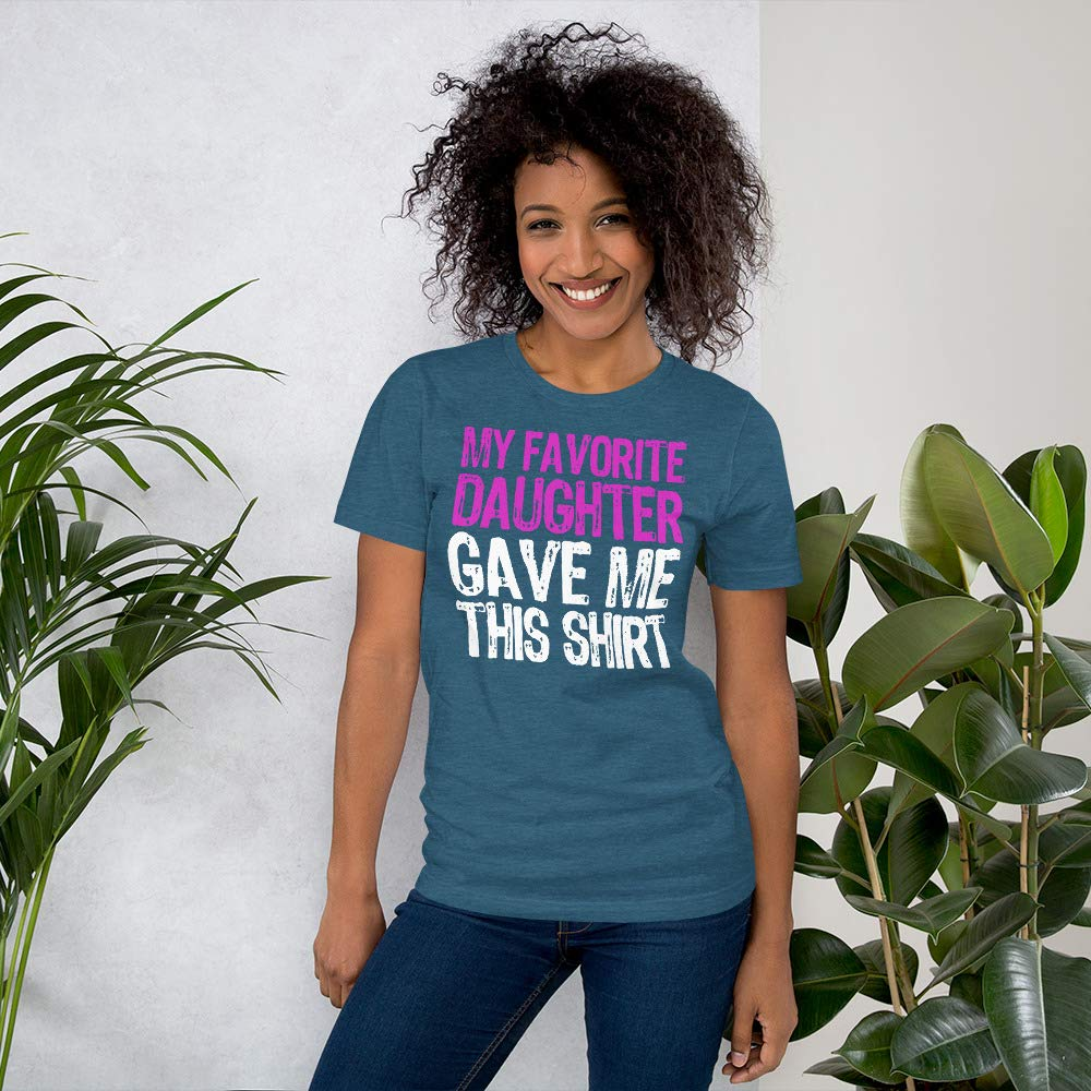 Womens My Favorite Daughter Gave Me This Shirt Tshirt for Mothers Short-Sleeve Unisex T-Shirt
