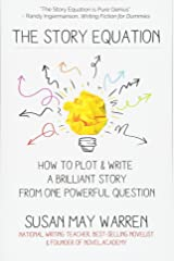 The Story Equation: How to Plot and Write a Brilliant Story with One Powerful Question (Brilliant Writer Series) Paperback