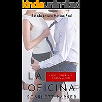 La Oficina: Una historia de amor, lujuria y dominación.