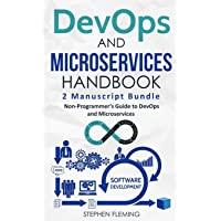 DevOps And Microservices Handbook: Non-Programmer's Guide to DevOps and Microservices